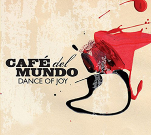 Dance of Joy - Café del Mundo